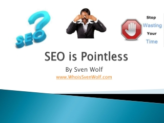 SEO is Pointless