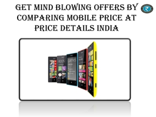 Get Mind Blowing Offers By Comparing Mobile Price