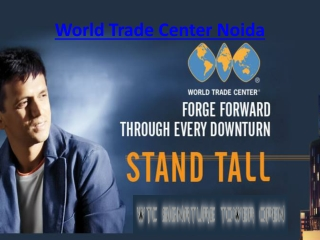 World Trade Center Noida | 9582647963