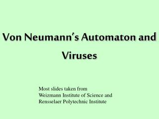 Von Neumann's Automaton and Viruses
