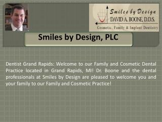 Smiles by Design, PLC - A Grand Rapids Dentist