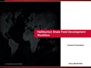 Halliburton Shale Field Development Workflow