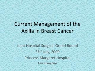 Current Management of the Axilla in Breast Cancer