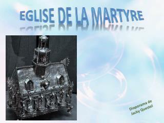 EGLISE DE LA MARTYRE