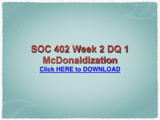 SOC 402 Week 2 DQ 1 McDonaldization