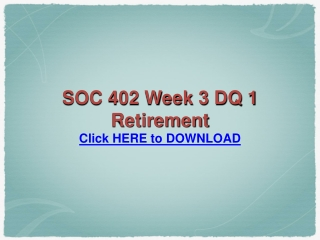 SOC 402 Week 3 DQ 1 Retirement