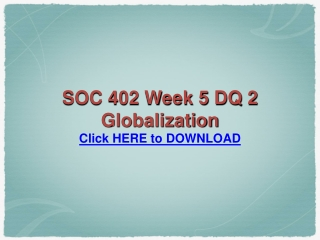 SOC 402 Week 5 DQ 2 Globalization