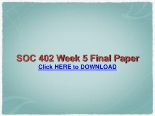 SOC 402 Week 5 Final Paper