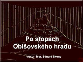 Po stopách Obišovského hradu