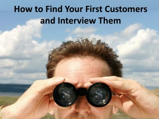 How to find your first customers...........