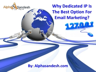 Why Dedicated IP Is The Best Option For Email Marketing?