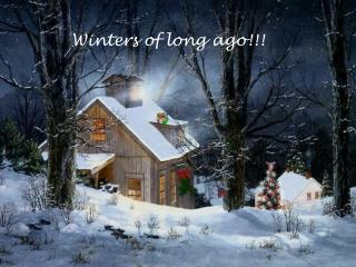 Winters of long ago!!!