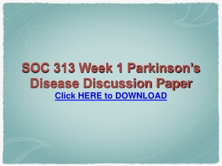 SOC 313 Week 1 Parkinson's Disease Discussion Paper
