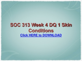SOC 313 Week 4 DQ 1 Skin Conditions