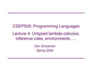 Dan GrossmanSpring 2006