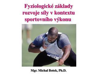 Mgr. Michal Botek, Ph.D.