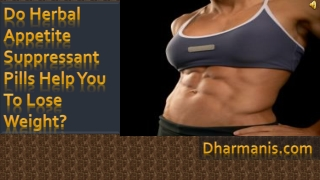Do Herbal Appetite Suppressant Pills Help You To Lose Weight