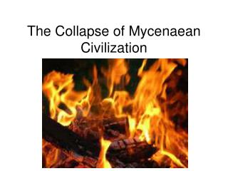 The Collapse of Mycenaean Civilization