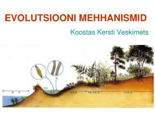 EVOLUTSIOONI MEHHANISMID