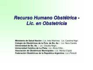 Recurso Humano Obstétrica - Lic. en Obstetricia