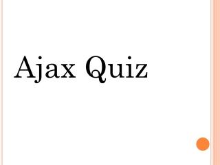 Ajax quiz