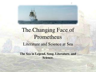The Changing Face of Prometheus