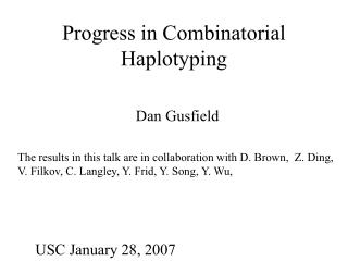 Progress in Combinatorial Haplotyping