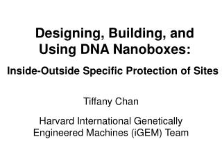 Designing, Building, and  Using DNA Nanoboxes:  - Inside-Outside Specific Protection of Sites-