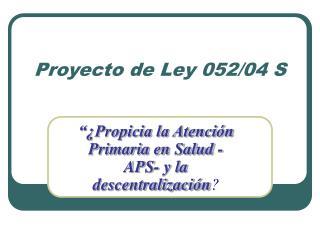 Proyecto de Ley 052/04 S