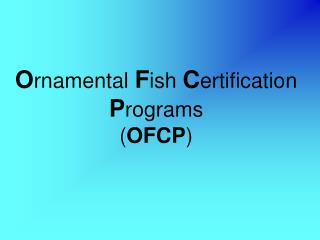 Ornamental Fish Certification Programs (OFCP)