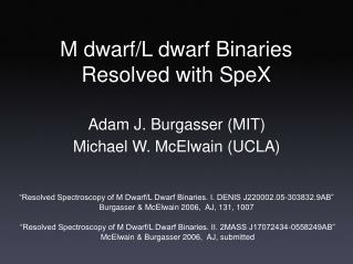 M dwarf/L dwarf Binaries Resolved with SpeX