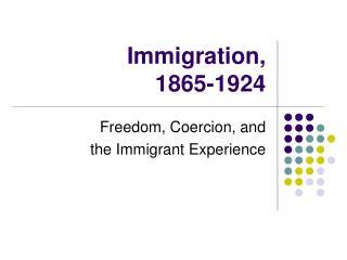 Immigration,  1865-1924