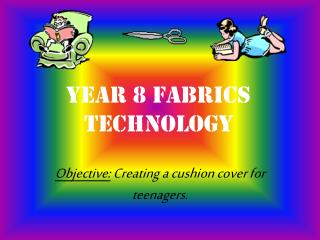 Year 8 Fabrics Technology