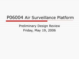 P06004 Air Surveillance Platform