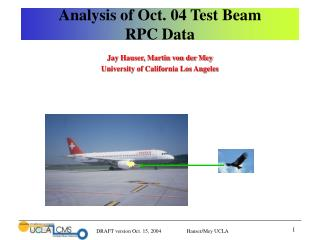 Analysis of Oct. 04 Test Beam 
