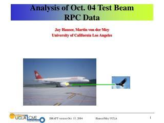 Analysis of Oct. 04 Test Beam  RPC Data