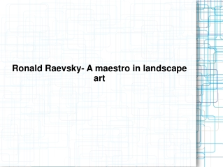 Ronald Raevsky - A maestro in landscape art