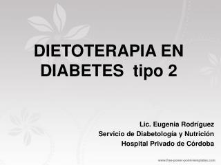DIETOTERAPIA EN DIABETES  tipo 2