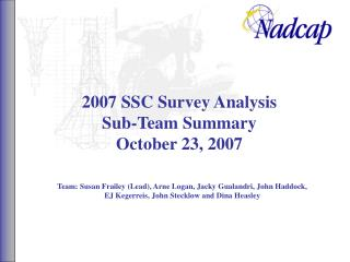 2007 SSC Survey Analysis Sub-Team Summary October 23
