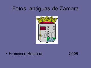 Fotos  antiguas de Zamora