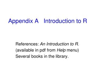 Appendix A	Introduction to R