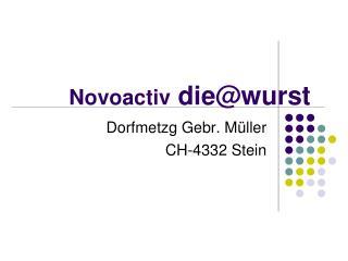 Novoactiv die@wurst