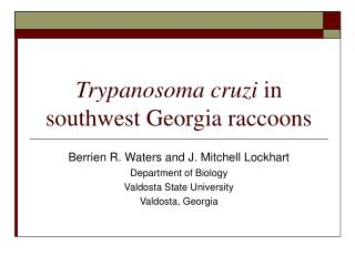 Trypanosoma cruzi in southwest Georgia raccoons