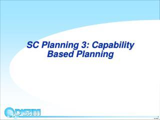 SC Planning 3: Capability Based Planning