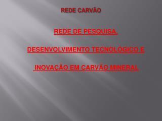 REDE CARVÃO