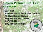 Organic Pesticide is NOT an Oxymoron