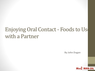 Enjoying Oral Contact - Foods to Use with a Partner