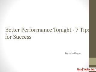Better Performance Tonight - 7 Tips for Success