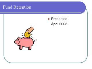 Fund Retention Briefing
