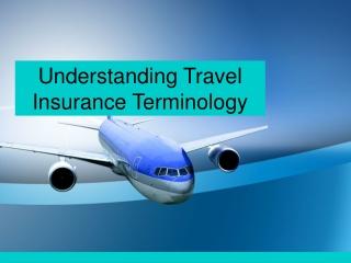 Understanding Travel Insurance Terminology